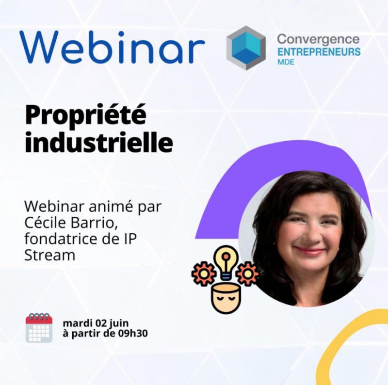 MDE Convergences Entrepreneurs, propriété industrielle, webinar Cécile Barrio
